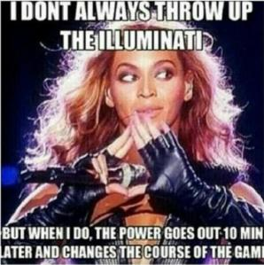 Just for the record, Beyonce isn't in the illuminati.  That is the symbol for Jay-Z's record label, Roc-A-Fella Records...